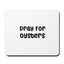 Pray For Oysters Mousepad
