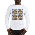 Be An Angel Save A L:ife Long Sleeve T-Shirt