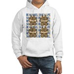 Be An Angel Save A L:ife Hooded Sweatshirt