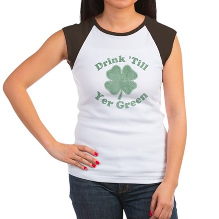 Drink 'Till Yer Green Womens Cap Sleeve T-Shirt