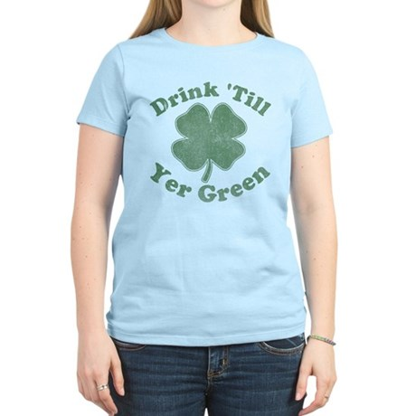 Drink 'Till Yer Green Womens Light T-Shirt
