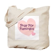 Pray For Flamingos Tote Bag