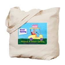 Without A Stitch Grand Opening Tote Bag