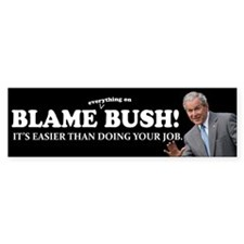 Blame Everything On Bush Bumper Sticker