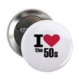 "I love the 50's 2.25"" Button"