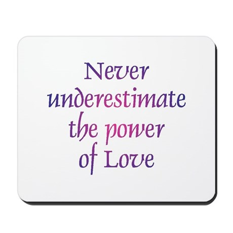 Power Of Love Mousepad