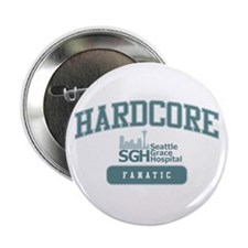 "Hardcore Fanatic - Grey's Anatomy 2.25"" Button (10"