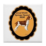 Welsh springer Spaniel Mom Tile Coaster