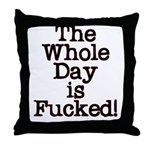 The Whole Day ... Throw Pillow