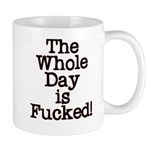 The Whole Day ... Mug