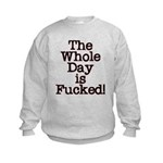 The Whole Day ... Kids Sweatshirt