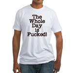 The Whole Day ... Fitted T-Shirt