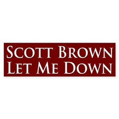 Scott Brown Let Me Down Bumper Sticker