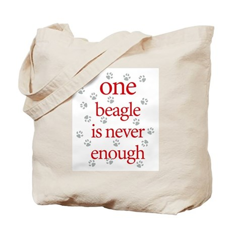 One Beagle is Never Enough Tote Bag