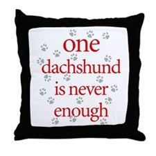 One Dachshund is Never Enough Throw Pillow
