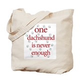 One Dachshund is Never Enough Tote Bag
