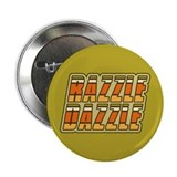 "Razzle Dazzle 2.25"" Button"