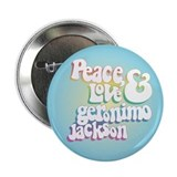 "Peace Love Geronimo Jackson 2.25"" Button (100 pack"