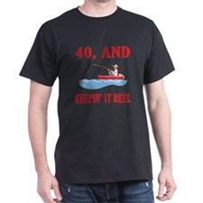 40 And Keepin' It Reel T-Shirt