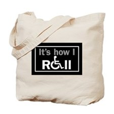 How I Roll... Tote Bag