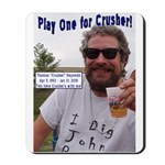 Play One For Crusher Mousepad