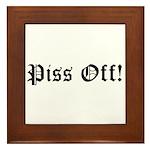 Piss Off! Framed Tile