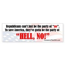 """The party of """"HELL, NO!"""" Bumper Sticker"""