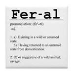 Feral Definition Tile Coaster