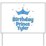 1st Birthday Prince TYLER! Yard Sign