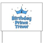 1st Birthday Prince TREVOR! Yard Sign