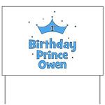 1st Birthday Prince OWEN! Yard Sign