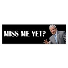 Miss Me Yet? Love, George Bumper Sticker