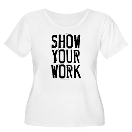 Show Your Work Women's Plus Size Scoop Neck T-Shir