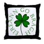 Éireann go Brágh Throw Pillow