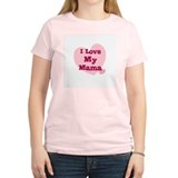 I Love My Mama Women's Pink T-Shirt