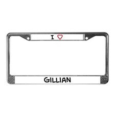 I Love Gillian License Plate Frame
