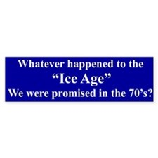 "WHATEVER HAPPENED TO THE ""ICE AGE""..."