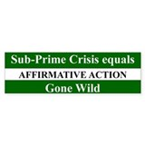 SUB-PRIME CRISIS EQUALS AFFIRMATIVE ACTION...