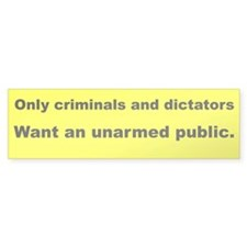 ONLY CRIMINALS AND DICTATORS...