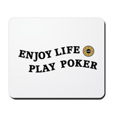 Enjoy Life Play Poker Mousepad