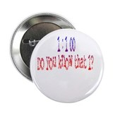 "1 in 100 Part 2 2.25"" Button (10 pack)"
