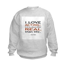 Oscar Wilde Quote on Acting Sweatshirt