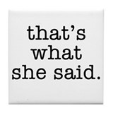"""That's What She Said"" Tile Coaster"