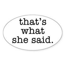"""That's What She Said"" Decal"