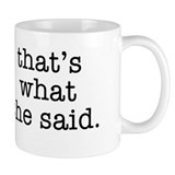 """That's What She Said"" Small Mug"