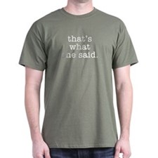 """That's What She Said"" T-Shirt"