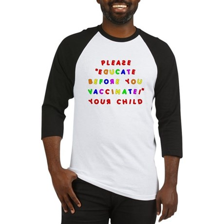 EDUCATE BEFORE YOU VACCINATE Baseball Jersey