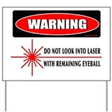 Laser Do Not Look Into Laser Yard Sign