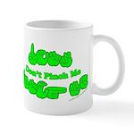 Don't Pinch Me CC Mug
