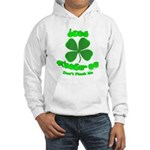 Don't Pinch Me CC Hooded Sweatshirt